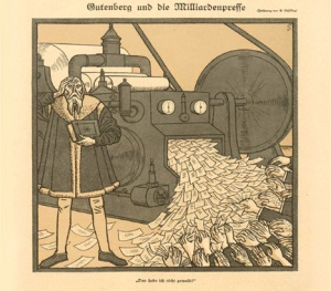 """Gutenberg and the Billions-Press, """"I never intended this!"""" From the German satirical magazine Simplicissimus, 1923."""