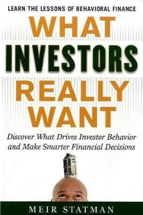 What Investors Really Want, by Meir Statman.
