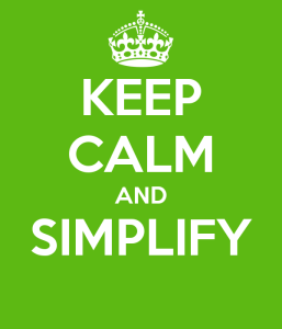 keep calm simplify your life